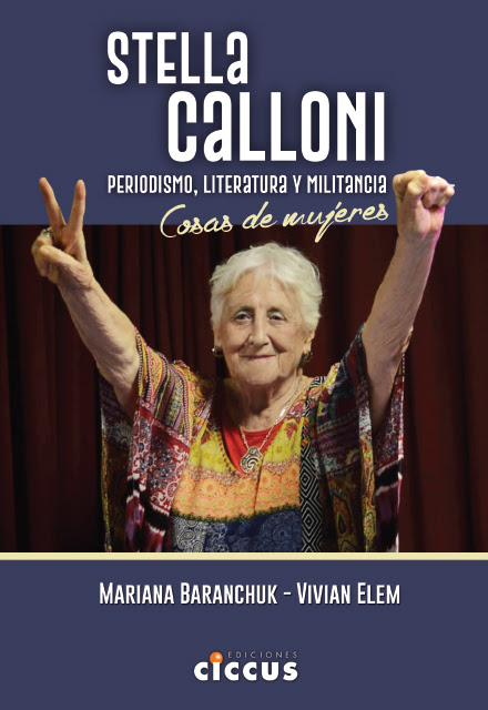 Stella Calloni: Mujer, periodista y latinoamericana