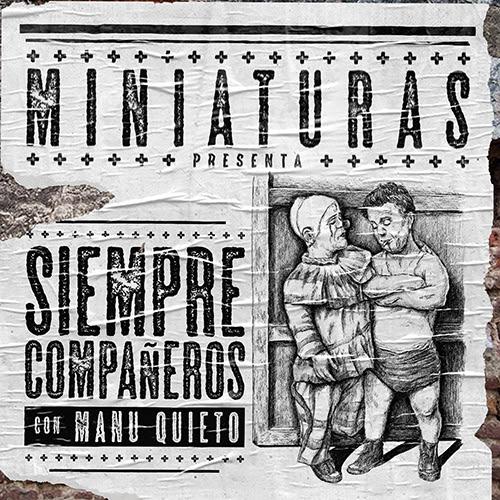 "Miniaturas estrenó el video de ""Siempre Compañeros"" junto a Manu Quieto de Mancha de Rolando"