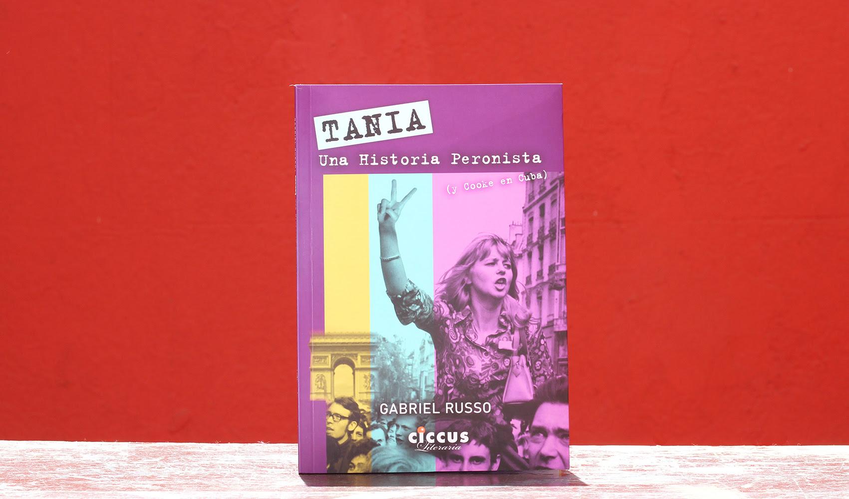 Tania, una historia peronista (y Cooke en Cuba)